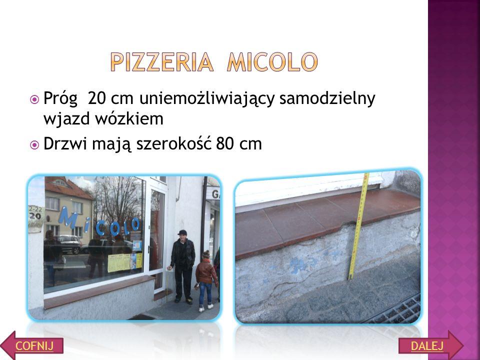Pizzeria micolo Próg 20 cm uniemożliwiający samodzielny wjazd wózkiem