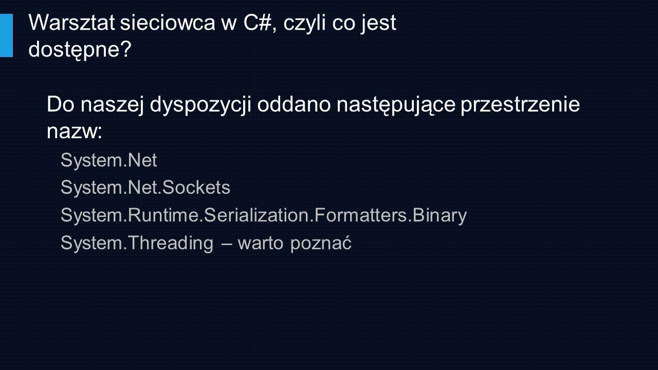 Warsztat sieciowca w C#, czyli co jest dostępne