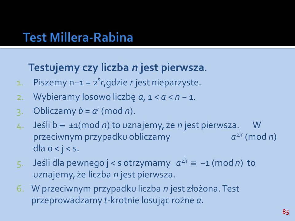 Test Millera-Rabina Testujemy czy liczba n jest pierwsza.
