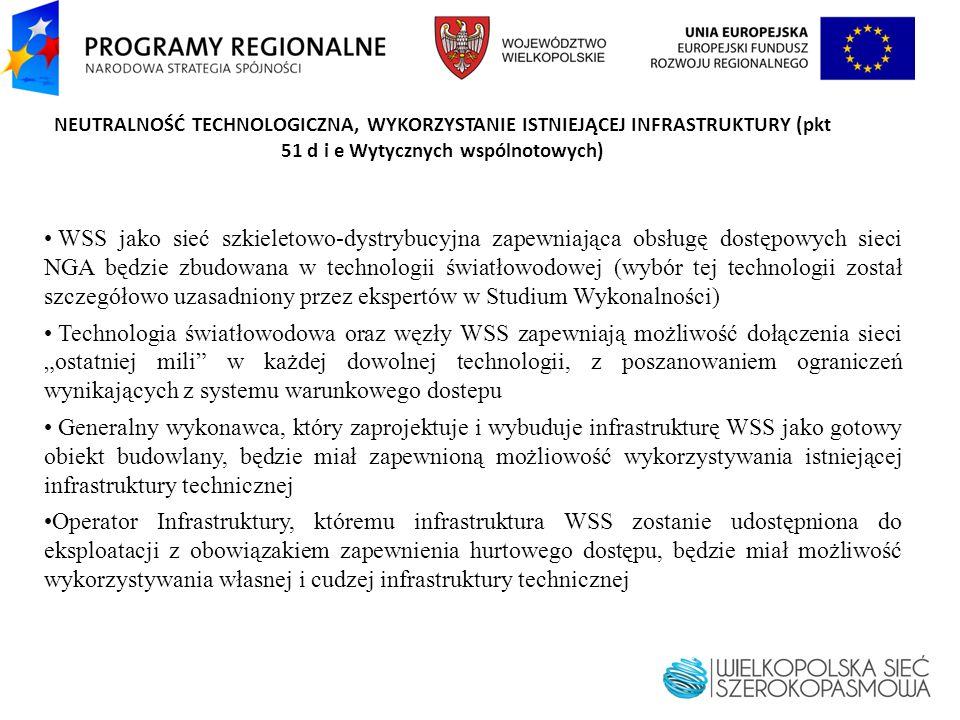 NEUTRALNOŚĆ TECHNOLOGICZNA, WYKORZYSTANIE ISTNIEJĄCEJ INFRASTRUKTURY (pkt 51 d i e Wytycznych wspólnotowych)