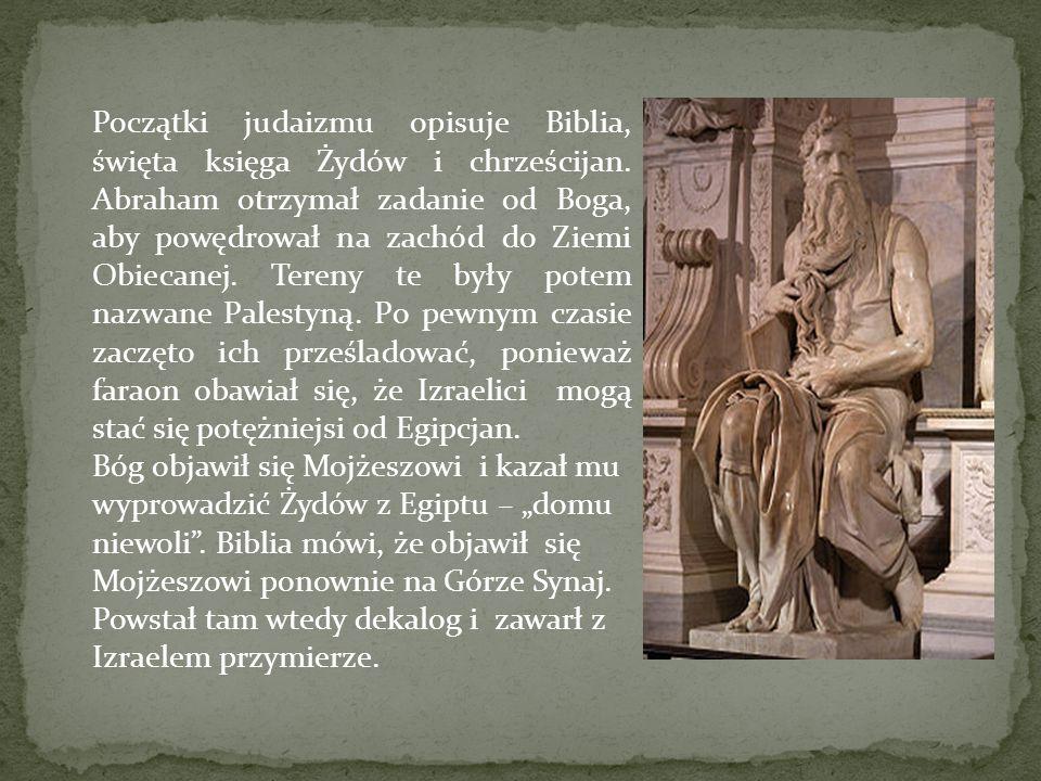 Początki judaizmu opisuje Biblia, święta księga Żydów i chrześcijan