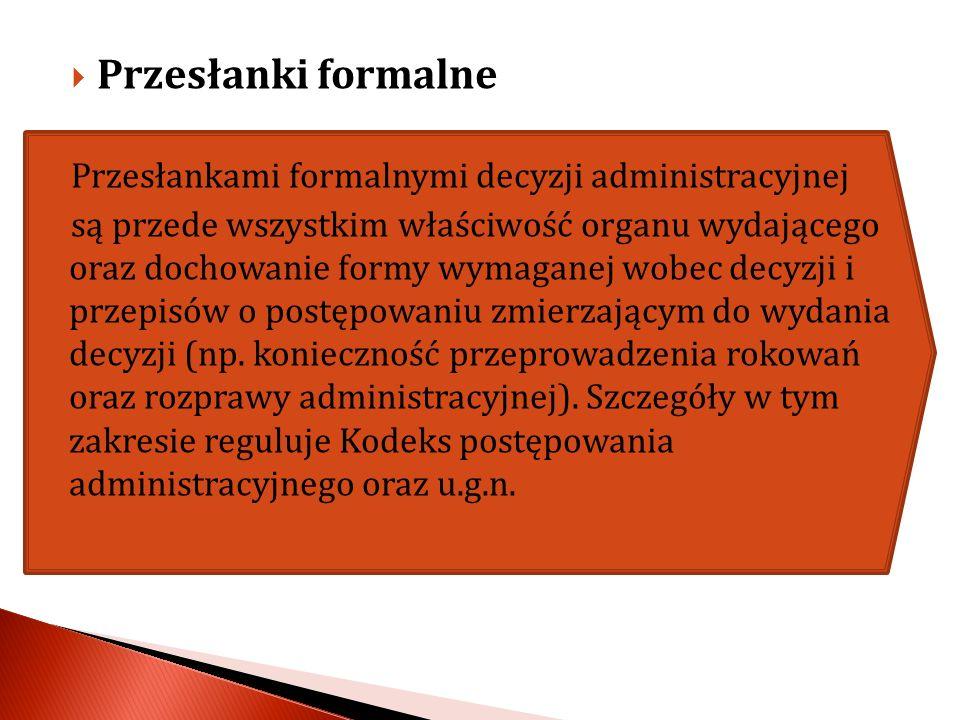 Przesłanki formalne Przesłankami formalnymi decyzji administracyjnej