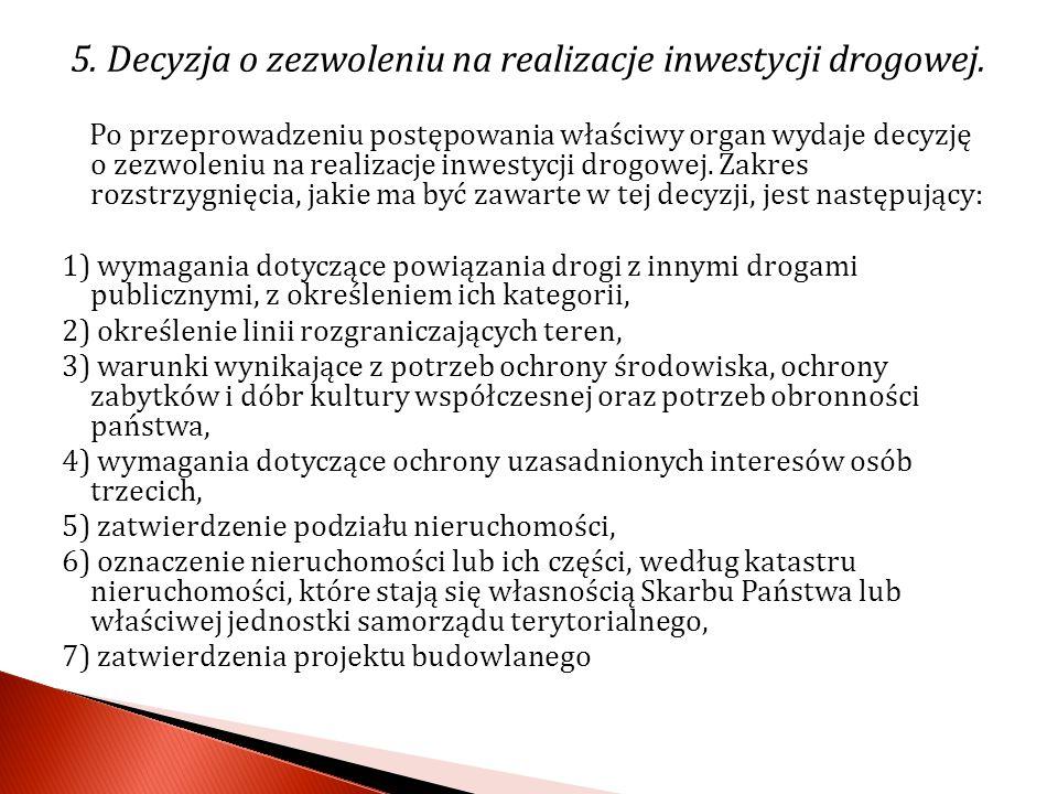 5. Decyzja o zezwoleniu na realizacje inwestycji drogowej.