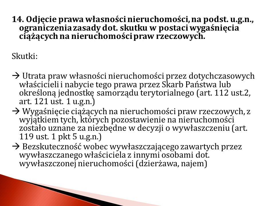 14. Odjęcie prawa własności nieruchomości, na podst. u. g. n