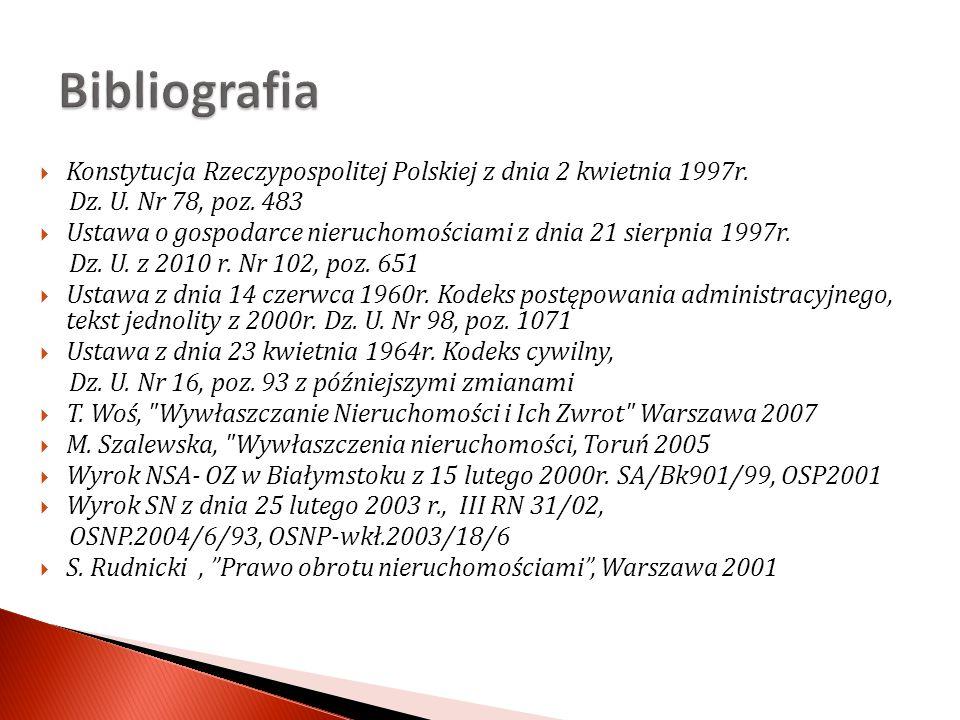 Bibliografia Konstytucja Rzeczypospolitej Polskiej z dnia 2 kwietnia 1997r. Dz. U. Nr 78, poz. 483.