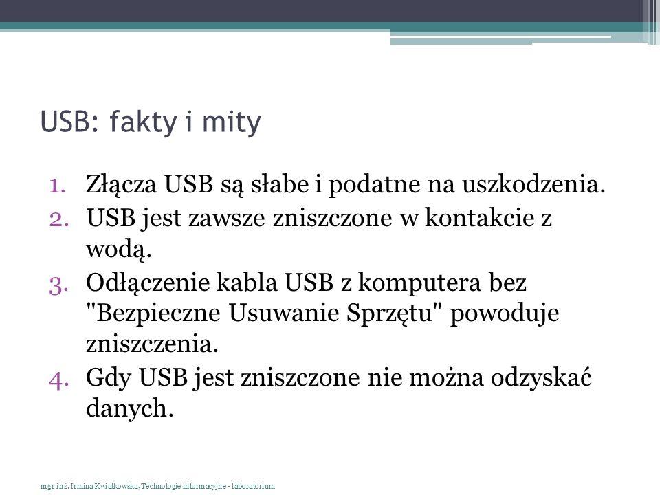 USB: fakty i mity Złącza USB są słabe i podatne na uszkodzenia.