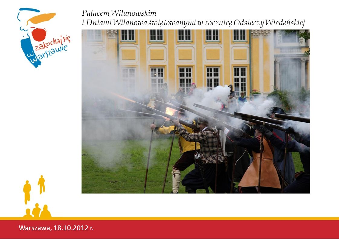 Pałacem Wilanowskim i Dniami Wilanowa świętowanymi w rocznicę Odsieczy Wiedeńskiej