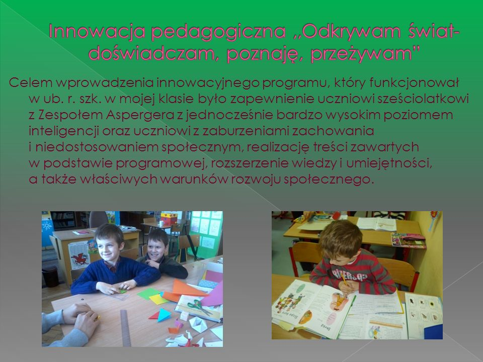 Innowacja pedagogiczna ,,Odkrywam świat- doświadczam, poznaję, przeżywam