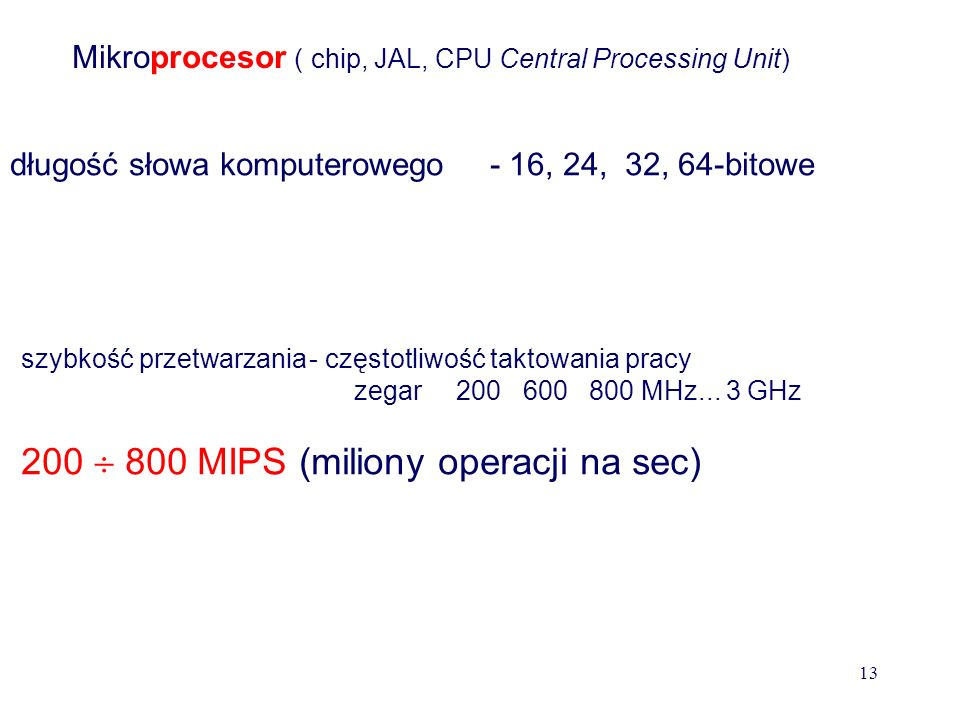 200  800 MIPS (miliony operacji na sec)