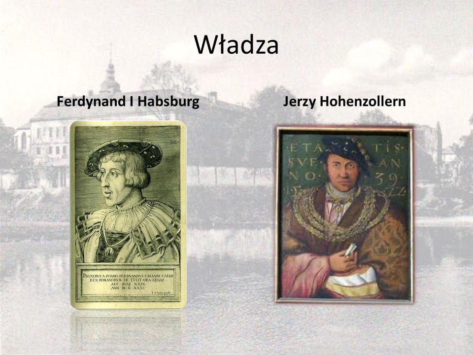 Władza Ferdynand I Habsburg Jerzy Hohenzollern