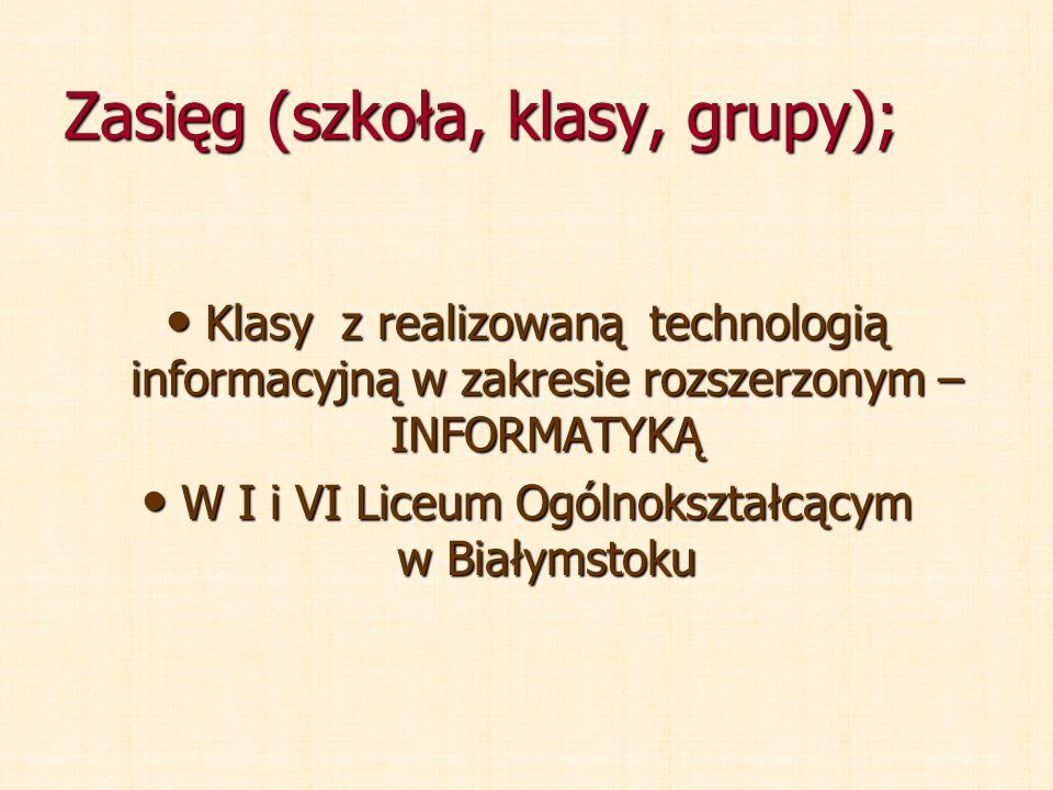 Zasięg (szkoła, klasy, grupy);