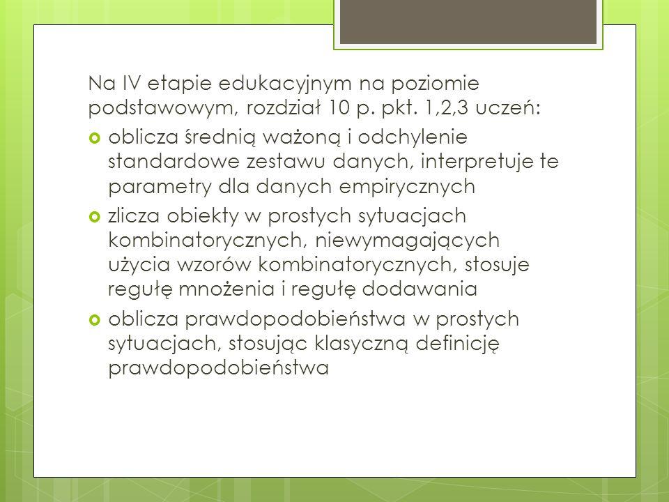 Na IV etapie edukacyjnym na poziomie podstawowym, rozdział 10 p. pkt