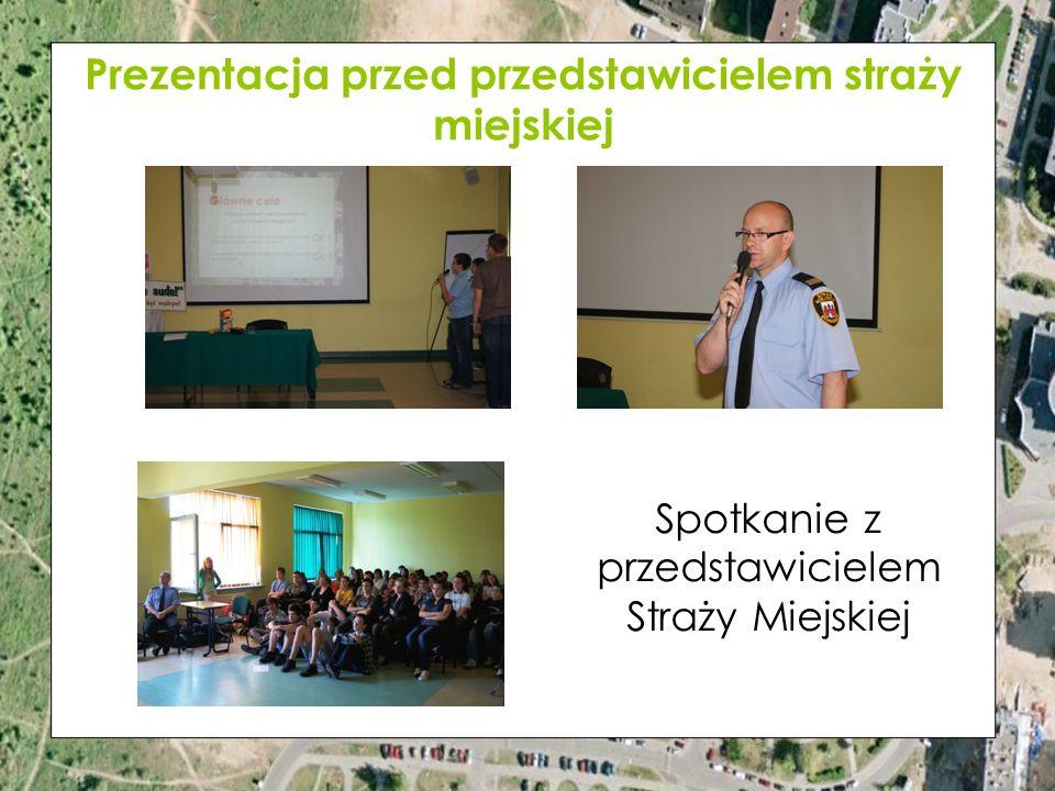 Prezentacja przed przedstawicielem straży miejskiej