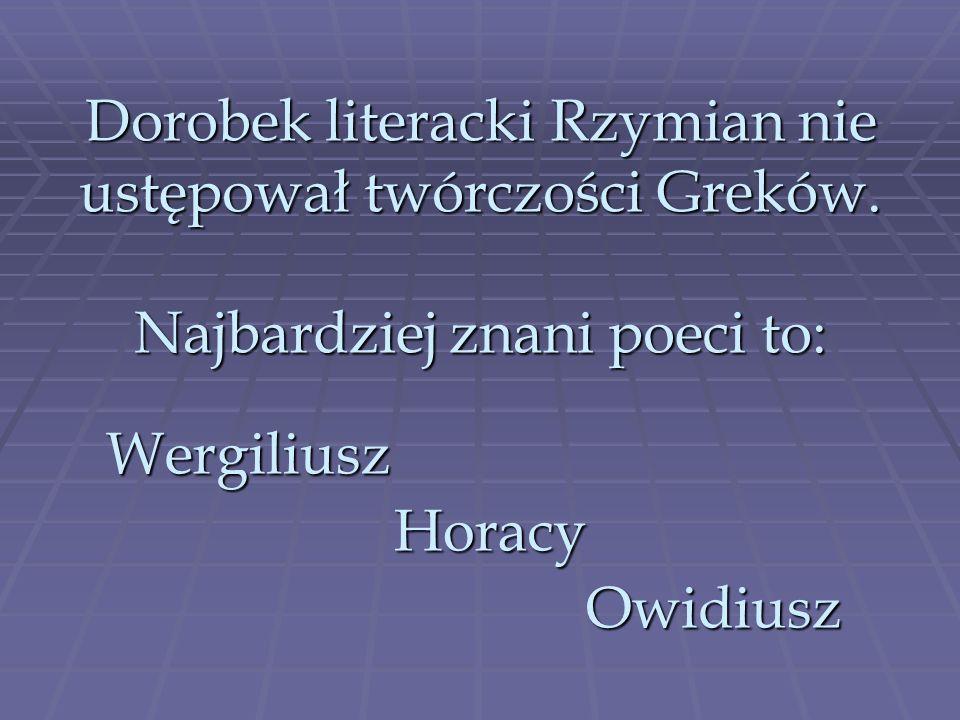 Dorobek literacki Rzymian nie ustępował twórczości Greków