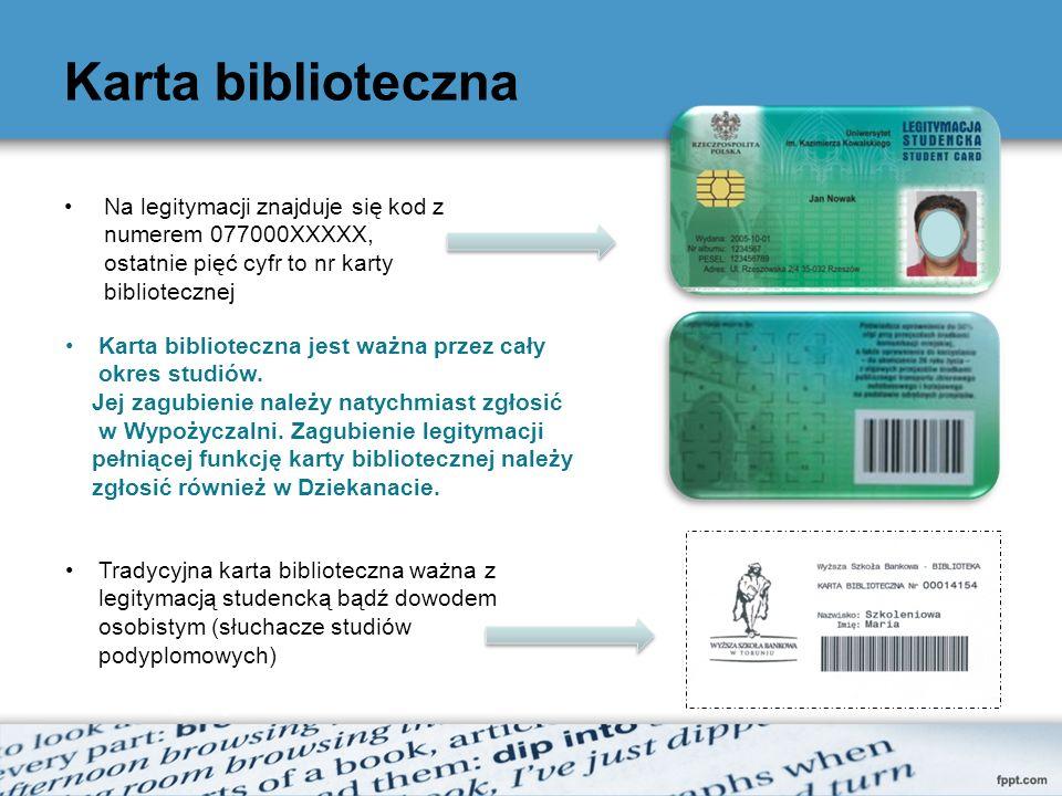 Karta biblioteczna Na legitymacji znajduje się kod z numerem 077000XXXXX, ostatnie pięć cyfr to nr karty bibliotecznej.