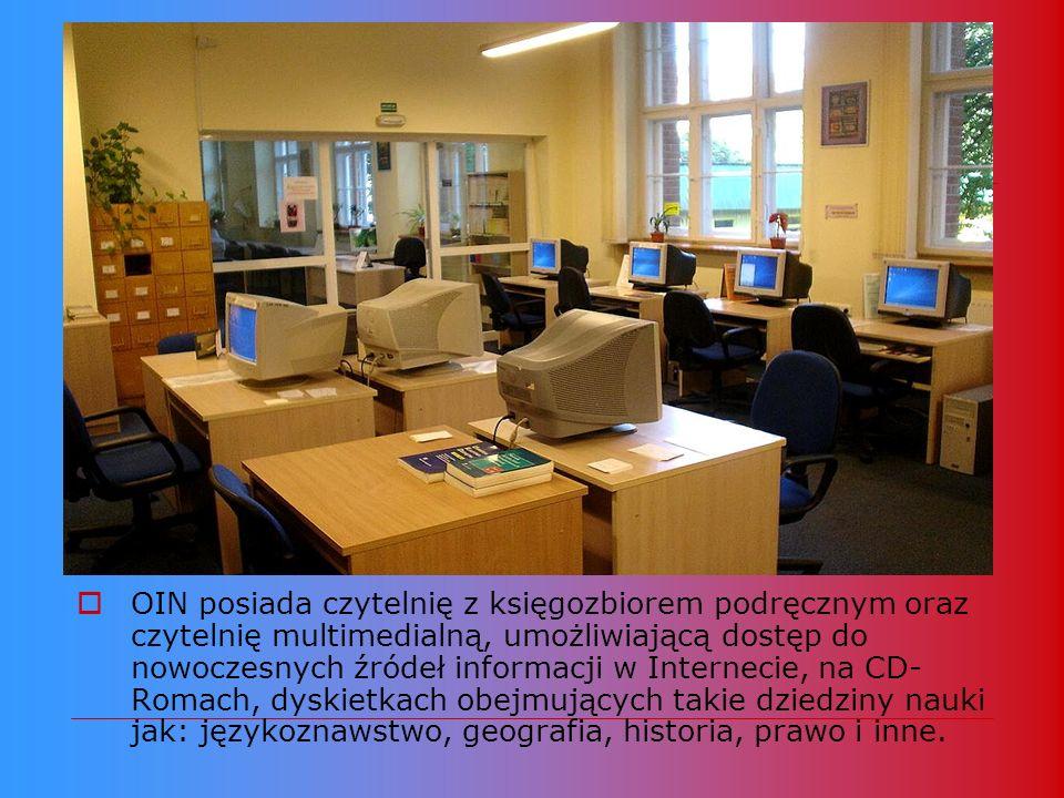 OIN posiada czytelnię z księgozbiorem podręcznym oraz czytelnię multimedialną, umożliwiającą dostęp do nowoczesnych źródeł informacji w Internecie, na CD-Romach, dyskietkach obejmujących takie dziedziny nauki jak: językoznawstwo, geografia, historia, prawo i inne.