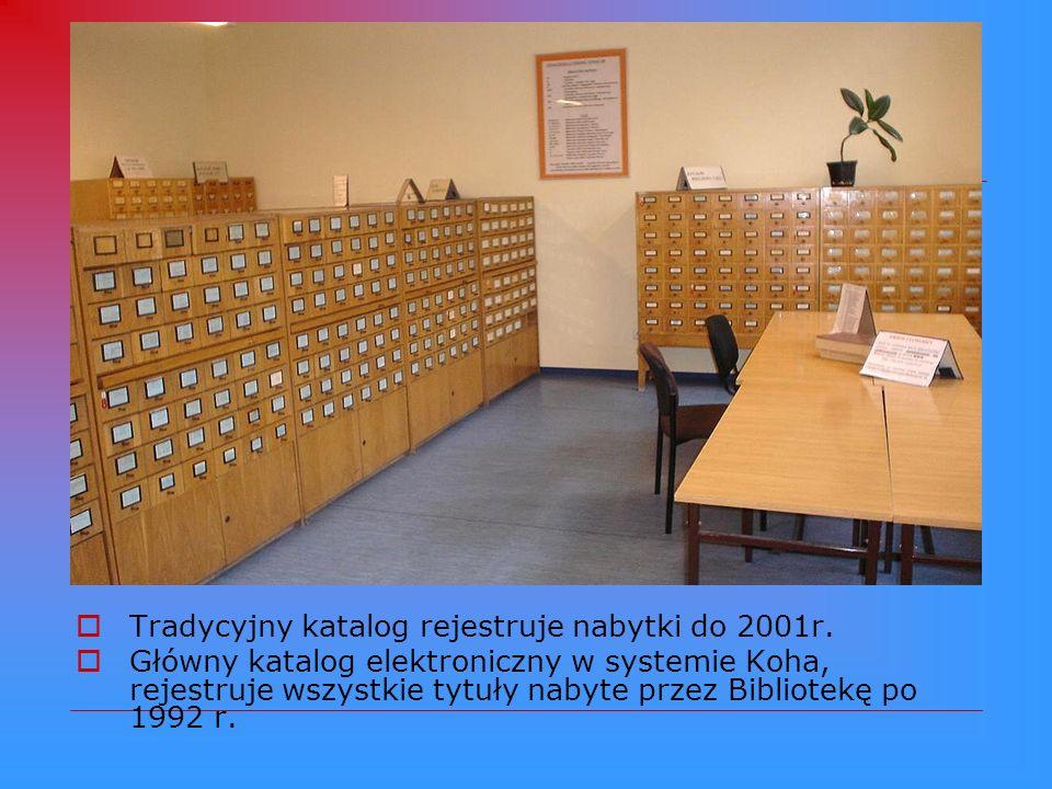 Tradycyjny katalog rejestruje nabytki do 2001r.