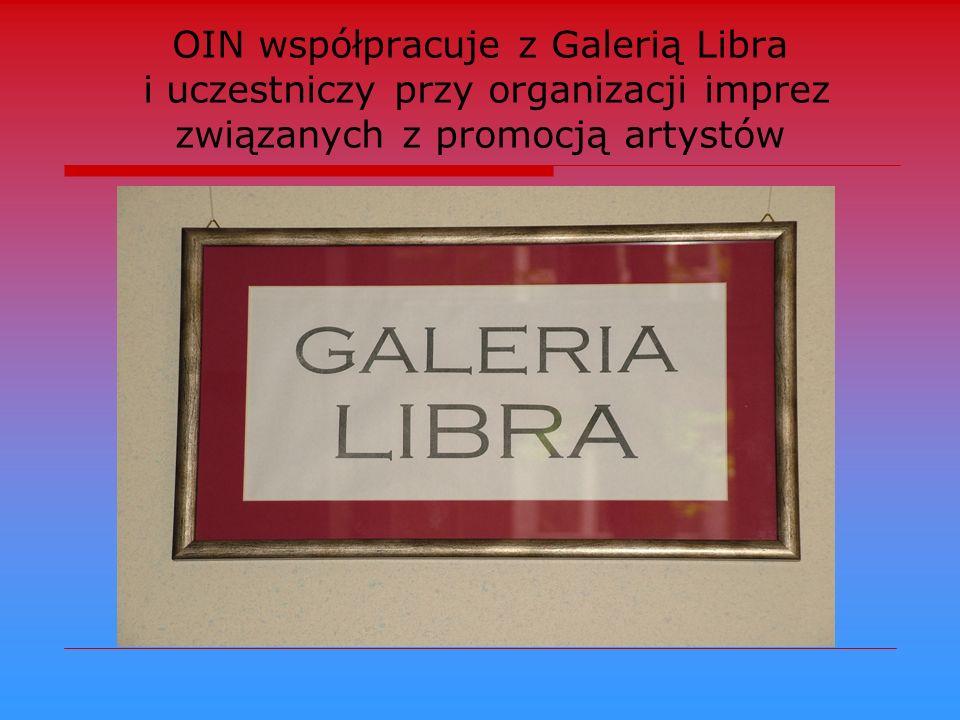 OIN współpracuje z Galerią Libra i uczestniczy przy organizacji imprez związanych z promocją artystów