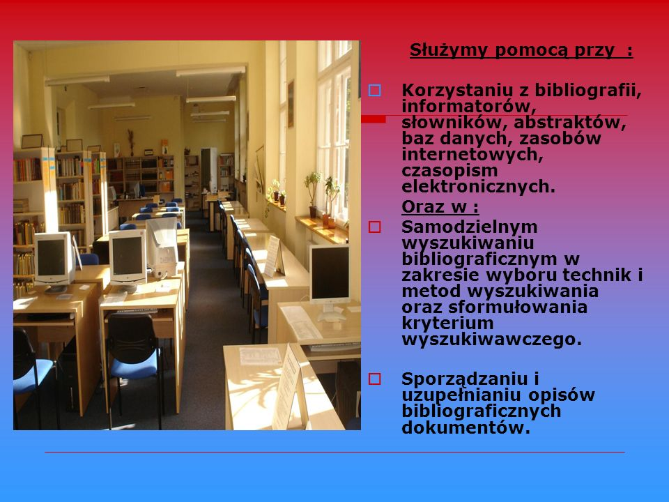 Sporządzaniu i uzupełnianiu opisów bibliograficznych dokumentów.
