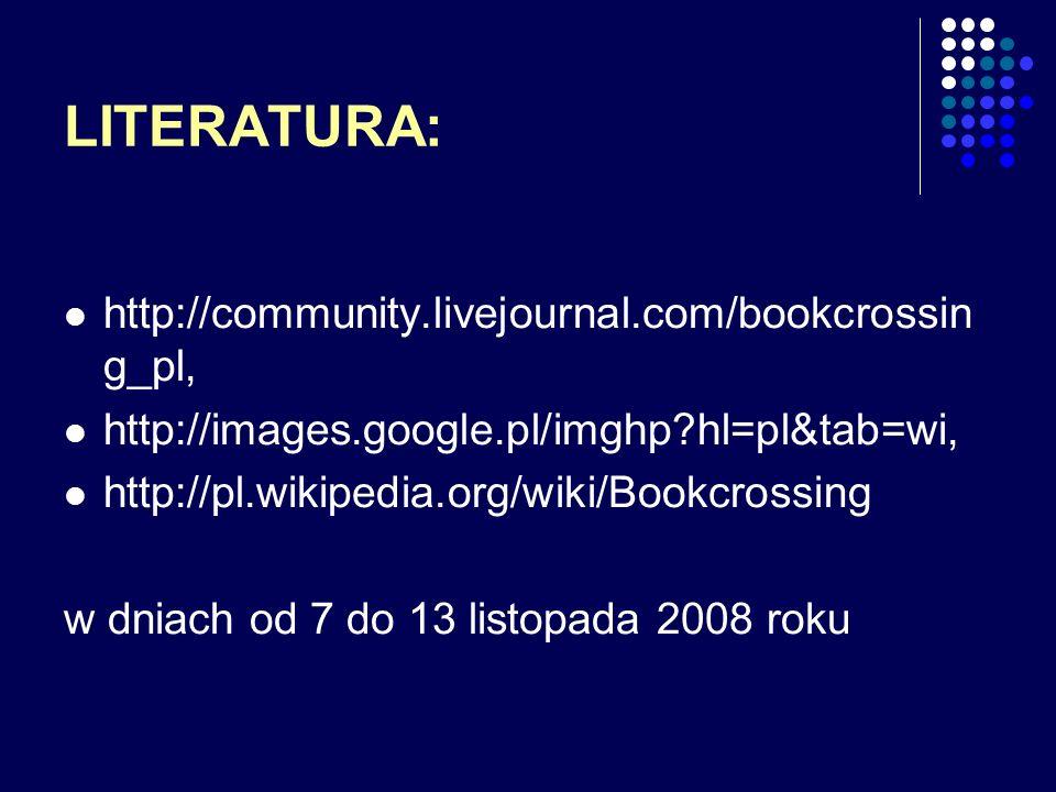 LITERATURA: http://community.livejournal.com/bookcrossing_pl,