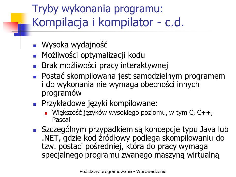 Tryby wykonania programu: Kompilacja i kompilator - c.d.