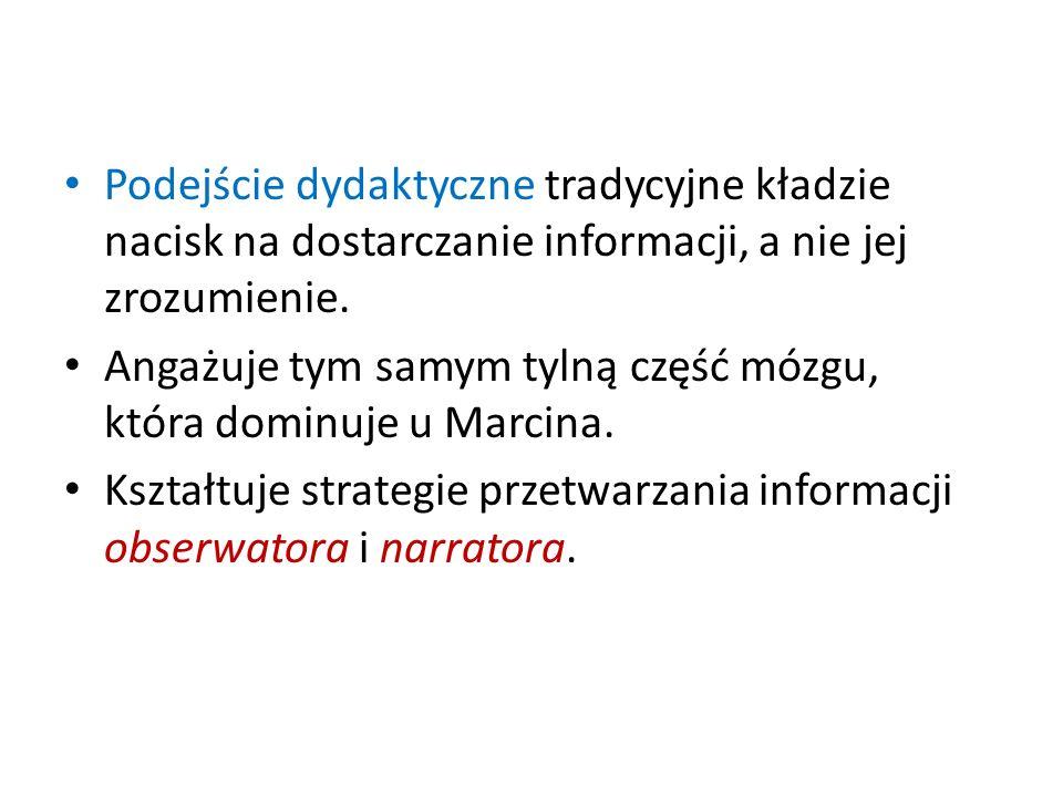 Podejście dydaktyczne tradycyjne kładzie nacisk na dostarczanie informacji, a nie jej zrozumienie.