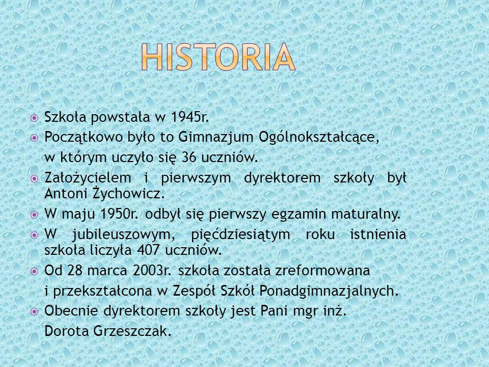 HISTORIA Szkoła powstała w 1945r.