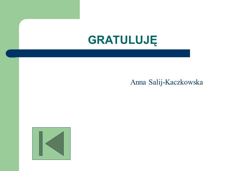 GRATULUJĘ Anna Salij-Kaczkowska