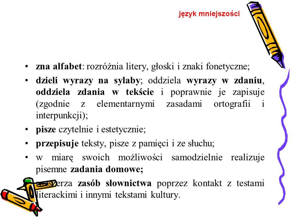 zna alfabet: rozróżnia litery, głoski i znaki fonetyczne;