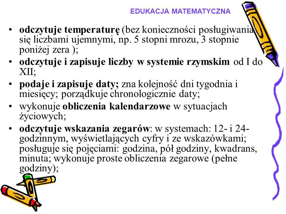 odczytuje i zapisuje liczby w systemie rzymskim od I do XII;