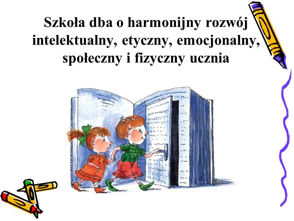 Szkoła dba o harmonijny rozwój intelektualny, etyczny, emocjonalny, społeczny i fizyczny ucznia