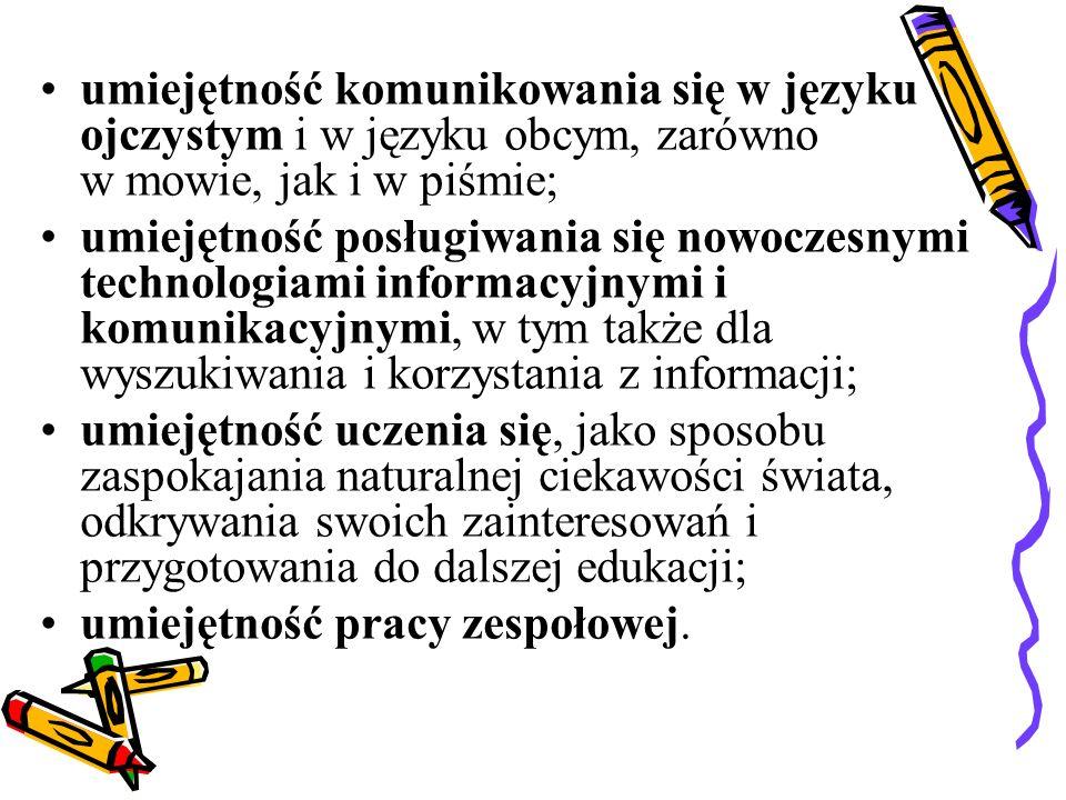 umiejętność komunikowania się w języku ojczystym i w języku obcym, zarówno w mowie, jak i w piśmie;
