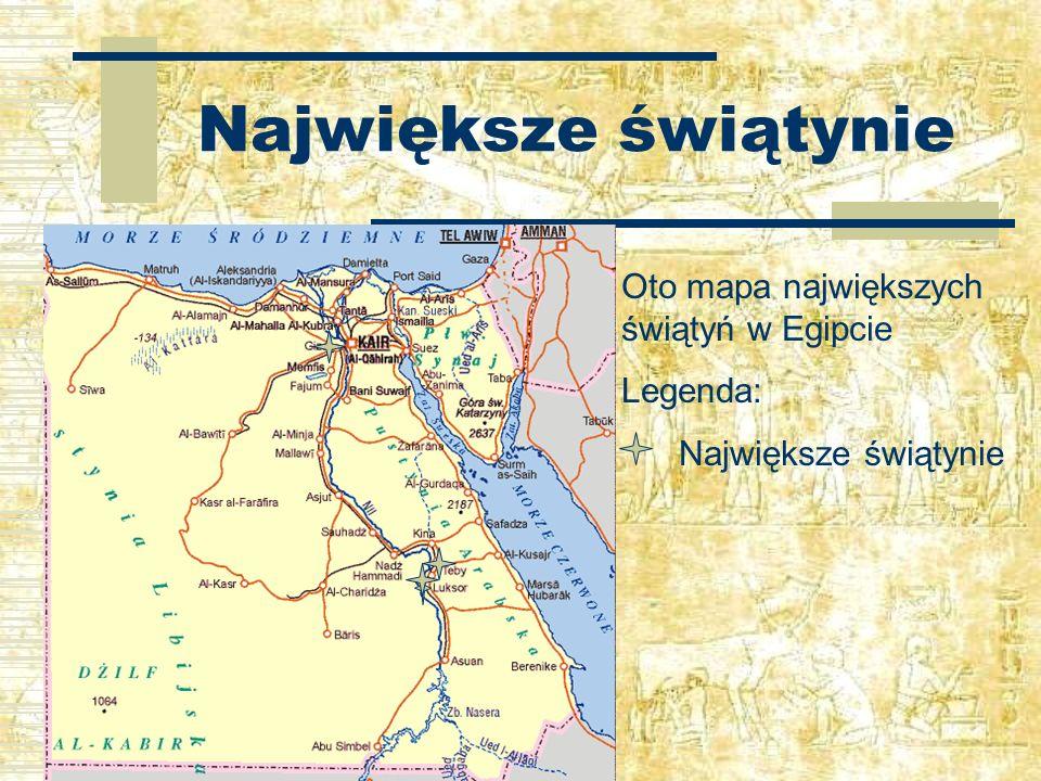 Największe świątynie Oto mapa największych świątyń w Egipcie Legenda: