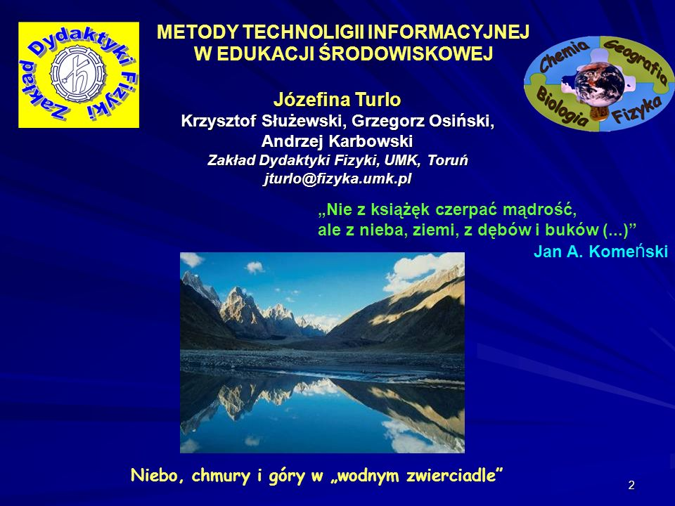 METODY TECHNOLIGII INFORMACYJNEJ W EDUKACJI ŚRODOWISKOWEJ