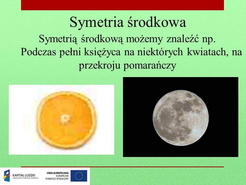 Symetria środkowa Symetrią środkową możemy znaleźć np.