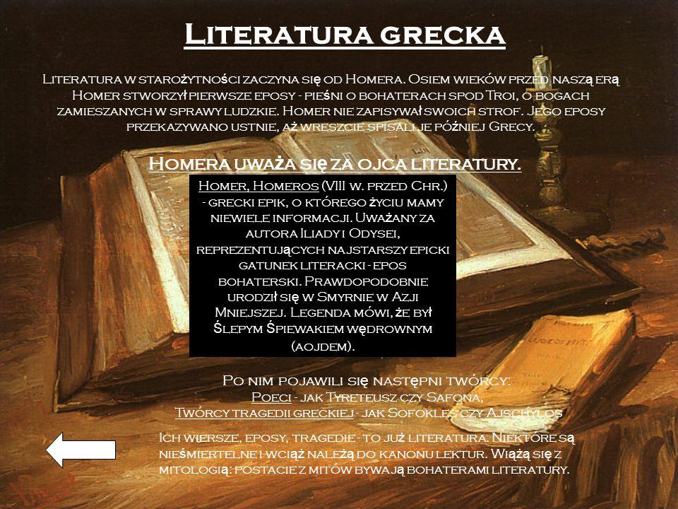 Literatura grecka Homera uważa się za ojca literatury.
