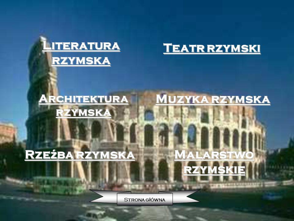 Literatura rzymska Teatr rzymski Muzyka rzymska Rzeźba rzymska
