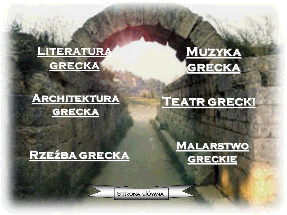 Muzyka grecka Teatr grecki Literatura grecka Rzeźba grecka