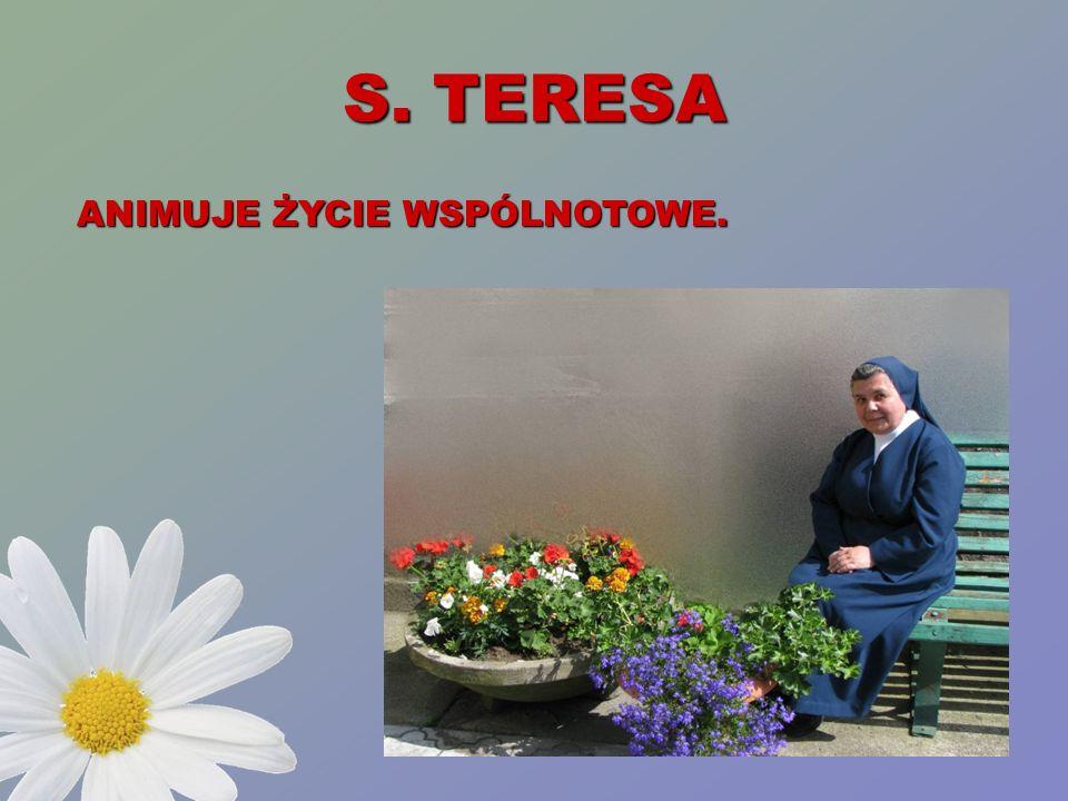 S. TERESA ANIMUJE ŻYCIE WSPÓLNOTOWE.