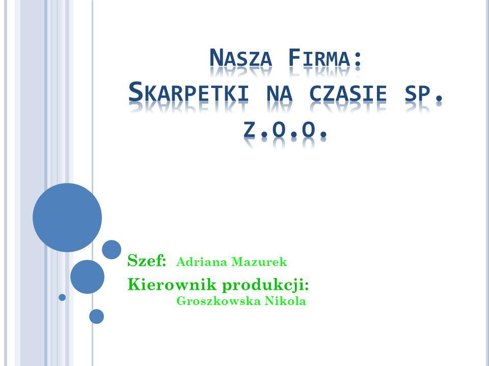 Nasza Firma: Skarpetki na czasie sp. z.o.o.