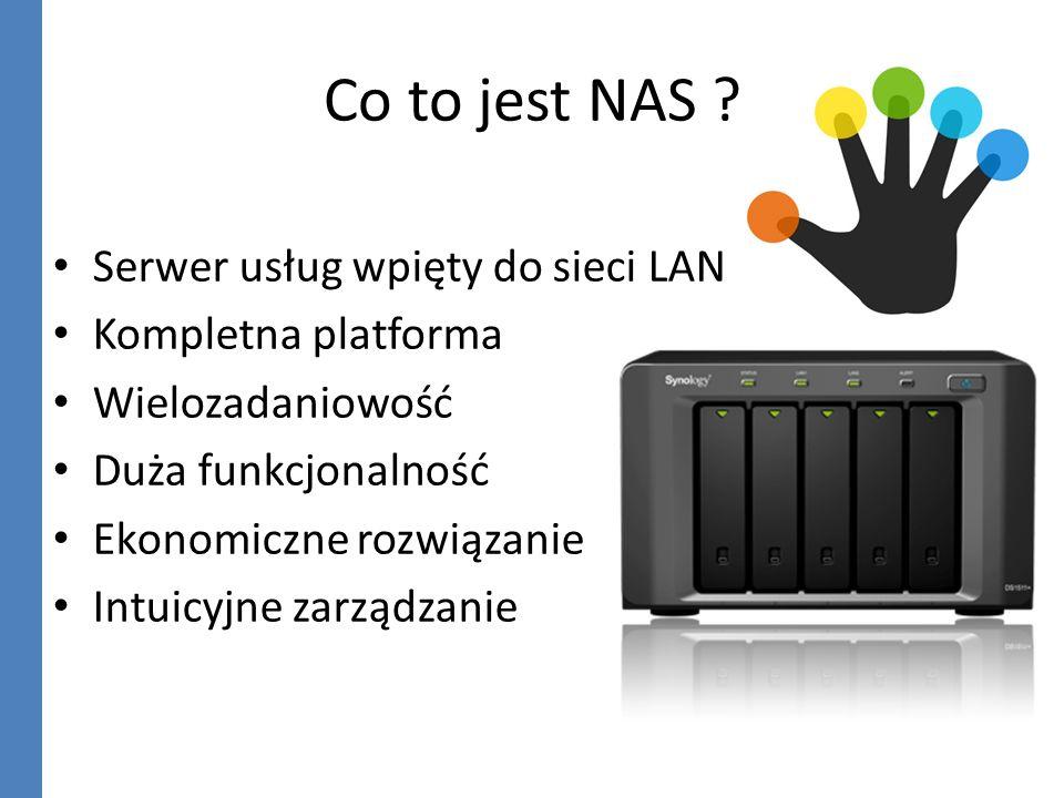 Co to jest NAS Serwer usług wpięty do sieci LAN Kompletna platforma