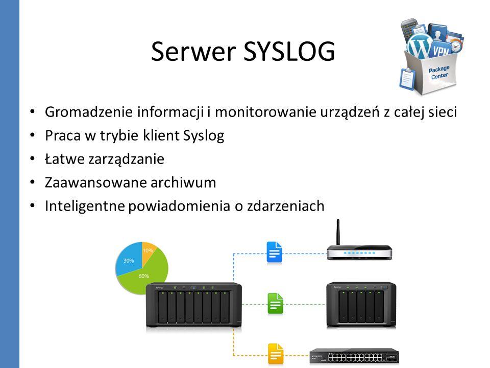 Serwer SYSLOG Gromadzenie informacji i monitorowanie urządzeń z całej sieci. Praca w trybie klient Syslog.
