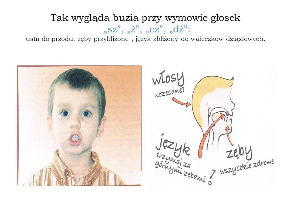 """Tak wygląda buzia przy wymowie głosek """"sz , """"ż , """"cz , """"dż : usta do przodu, zęby przybliżone , język zbliżony do wałeczków dziąsłowych."""