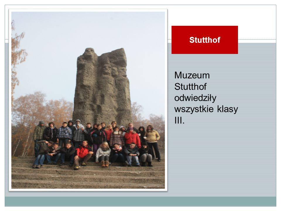 Muzeum Stutthof odwiedziły wszystkie klasy III.