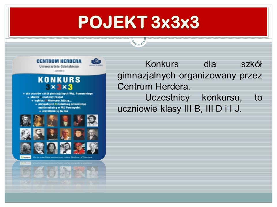 POJEKT 3x3x3 Konkurs dla szkół gimnazjalnych organizowany przez Centrum Herdera.