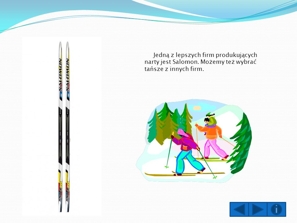 Jedną z lepszych firm produkujących narty jest Salomon