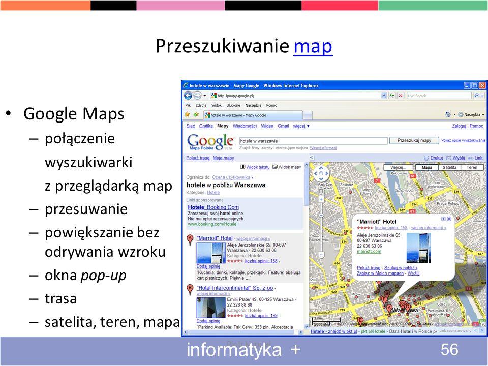Przeszukiwanie map Google Maps informatyka + połączenie wyszukiwarki