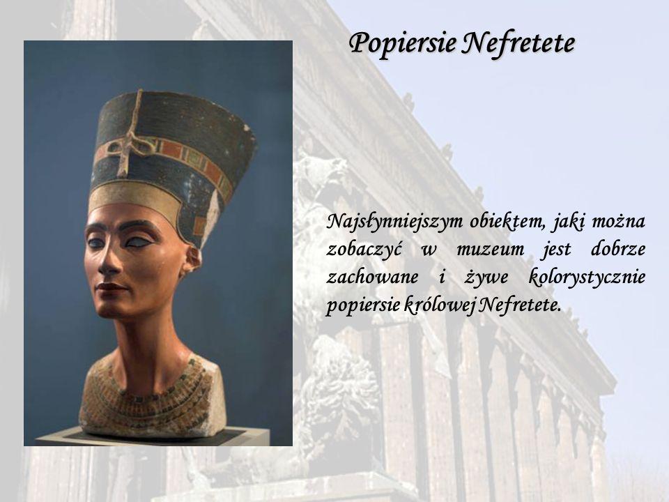 Popiersie Nefretete Najsłynniejszym obiektem, jaki można zobaczyć w muzeum jest dobrze zachowane i żywe kolorystycznie popiersie królowej Nefretete.