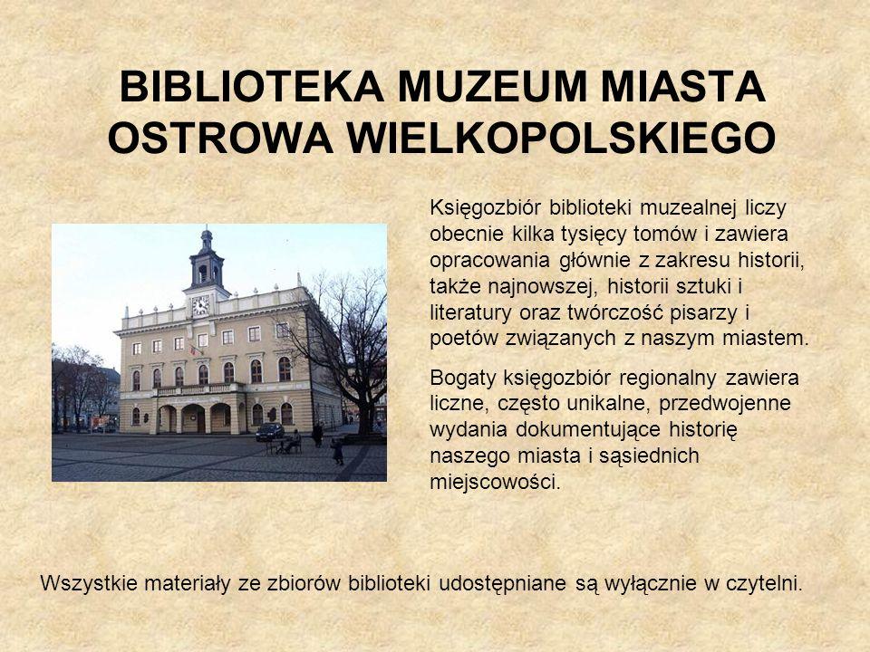 BIBLIOTEKA MUZEUM MIASTA OSTROWA WIELKOPOLSKIEGO