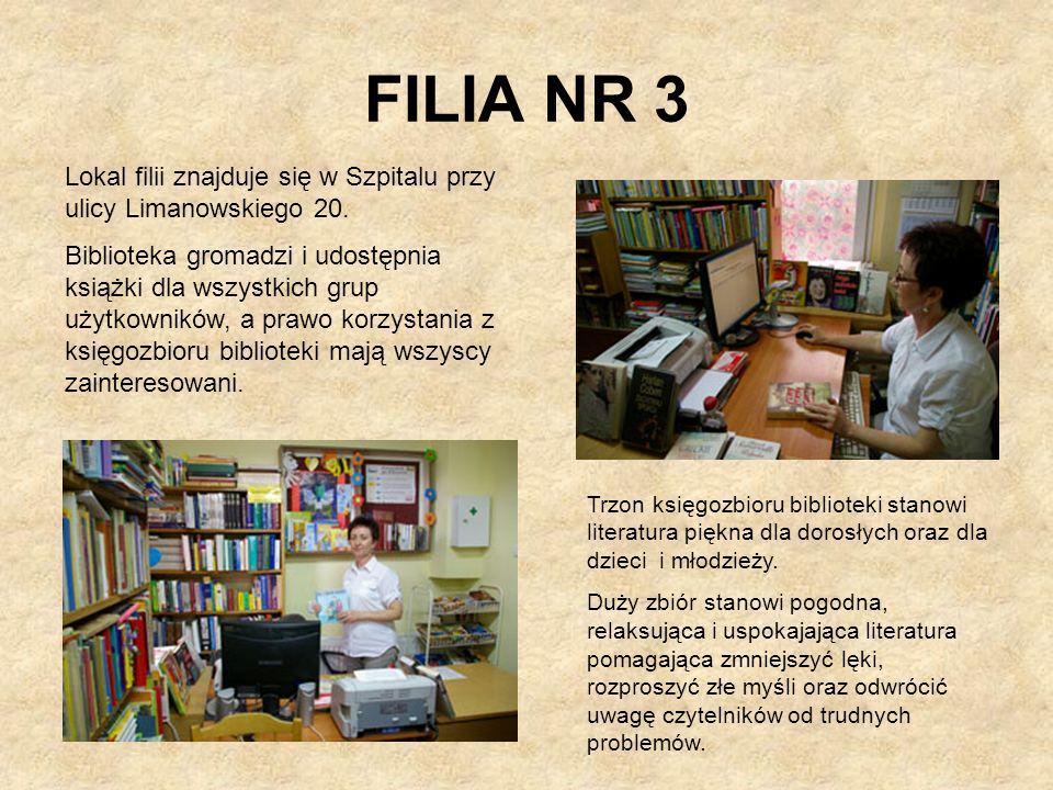 FILIA NR 3 Lokal filii znajduje się w Szpitalu przy ulicy Limanowskiego 20.
